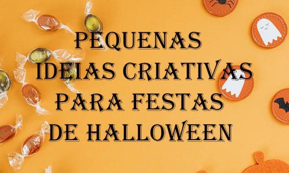 Pequenas ideias criativas para festas de Halloween